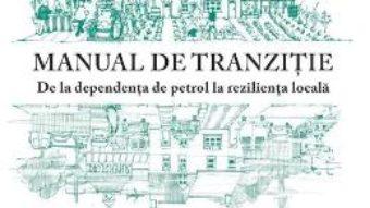 Cartea Manual de tranzitie – Rob Hopkins (download, pret, reducere)