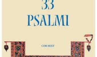 Cartea 33 Psalmi – Theodor Grigoriu (download, pret, reducere)