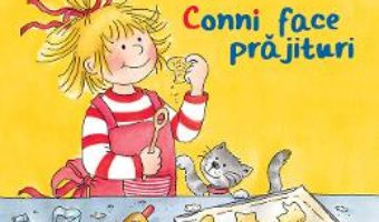 Cartea Conni face prajituri – Liane Schneider (download, pret, reducere)