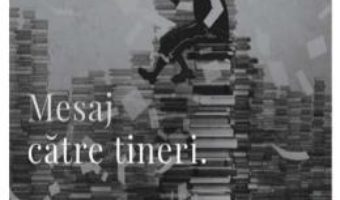 Cartea Mesaj catre tineri – Alex. Stefanescu (download, pret, reducere)