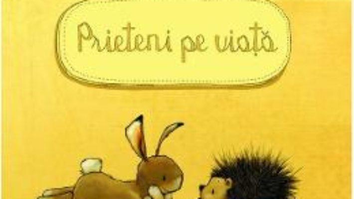 Cartea Prieteni pe viata – Michael Engler, Joelle Tourlonias (download, pret, reducere)