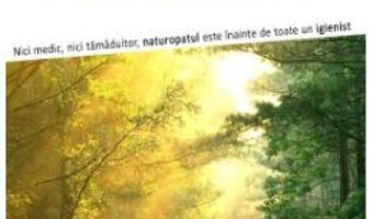Cartea Ce este naturopatia? – P.V. Marchesseau (download, pret, reducere)
