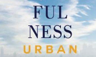 Cartea Mindfulness urban – Gaspar Gyorgy (download, pret, reducere)