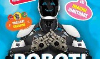 Cartea Roboti – Discover Science – Clive Gifford (download, pret, reducere)