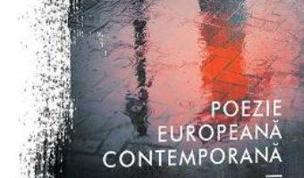 Cartea Poezie europeana contemporana – Valeriu Stancu (download, pret, reducere)