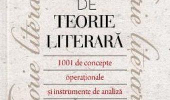 Cartea Dictionar de teorie literara – Aliona Grati (download, pret, reducere)