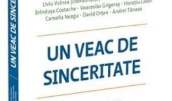 Cartea Un veac de sinceritate – Liviu Voinea (download, pret, reducere)