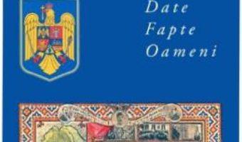 Cartea Istoria romanilor. Date, fapte, oameni – Valentina Bilcea (download, pret, reducere)