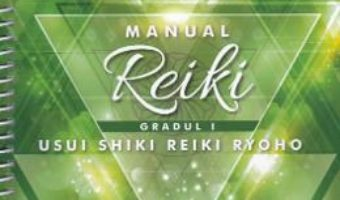 Cartea Manual de Reiki. Gradul I – Nita Mocanu (download, pret, reducere)