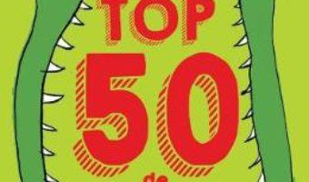 Cartea Top 50 de aventuri pe care nu trebuie sa le ratezi pana la 13 ani – Pierdomenico Baccalario, Tommaso Percivale (download, pret, reducere)