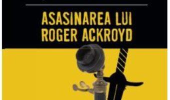 Cartea Asasinarea lui Roger Ackroyd – Agatha Christie (download, pret, reducere)