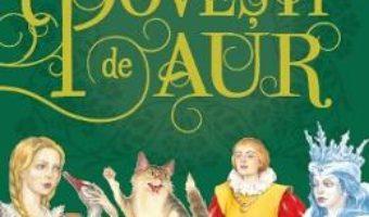 Cartea Povesti de aur. Cele mai frumoase povesti ale copilariei (download, pret, reducere)