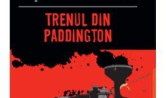 Cartea Trenul din Paddington – Agatha Christie (download, pret, reducere)
