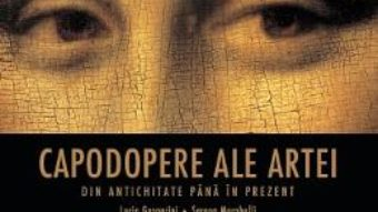 Cartea Capodopere ale artei din antichitate pana in prezent – Lucia Gasparini, Serena Marabelli (download, pret, reducere)