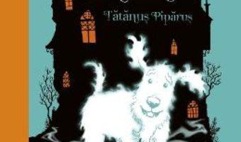 Cartea Cainele fantoma. Tatanus Piparus – Claire Barker, Ross Collins (download, pret, reducere)