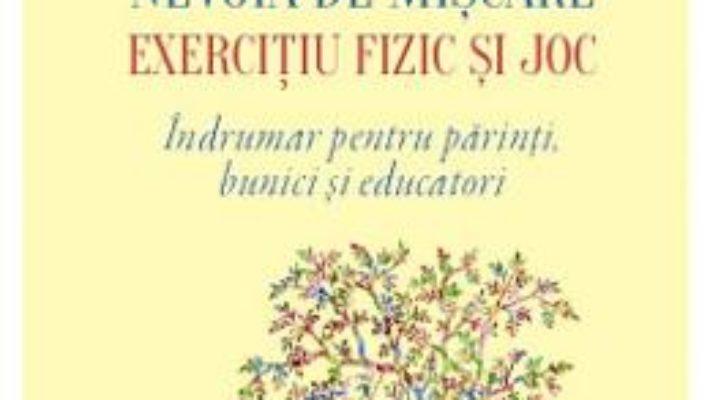 Cartea Copilul mic, nevoia de miscare, exercitiu fizic si joc – Dumitru Buiac (download, pret, reducere)