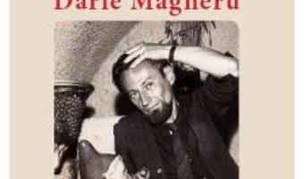 Cartea Aduceri aminte despre Darie Magheru – Olga Lascu (download, pret, reducere)