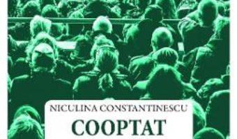 Cartea Cooptat sau Confesiunile Scorpionului Carpatin – Niculina Constantinescu (download, pret, reducere)