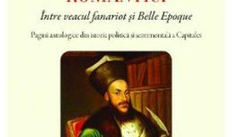 Cartea Bucurestii romantici – Corneliu Senchea (download, pret, reducere)