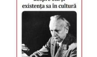 Cartea Karl Jaspers, despre om si existenta sa in cultura – Catalin Spataru (download, pret, reducere)