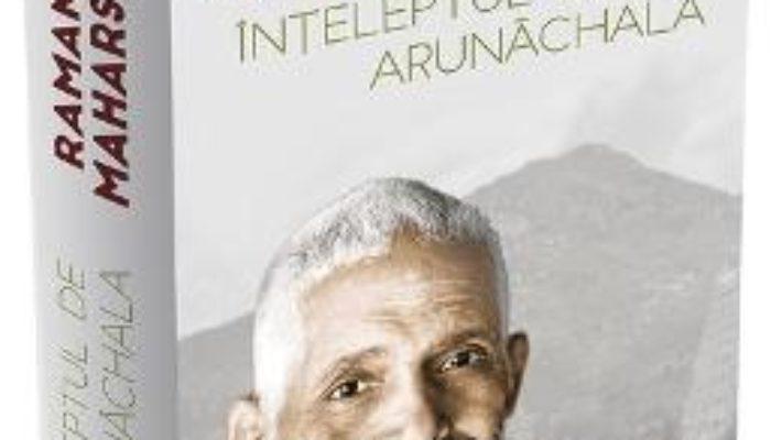 Cartea Inteleptul de la Arunachala – Ramana Maharshi (download, pret, reducere)
