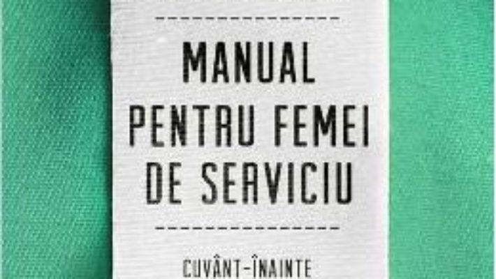 Cartea Manual pentru femei de serviciu – Lucia Berlin (download, pret, reducere)