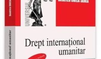Cartea Drept international umanitar ed.5 – Beatrice Onica-Jarka (download, pret, reducere)
