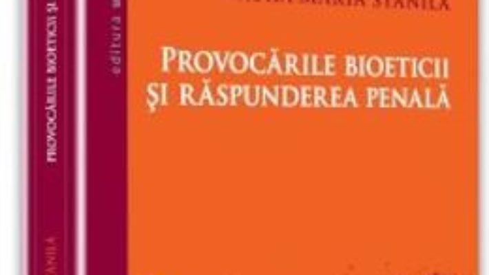Cartea Provocarile bioeticii si raspunderea penala – Laura Maria Stanila (download, pret, reducere)