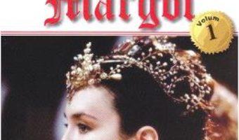Cartea Regina Margot Vol.1 – Alexandre Dumas (download, pret, reducere)