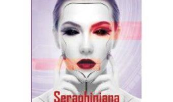 Cartea Seraphiniana – Cosmina Spanoche (download, pret, reducere)