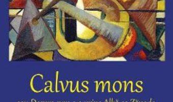 Cartea Calvus mons – Cornelia Alexoi (download, pret, reducere)