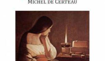 Cartea Experienta spirituala si lume cotidiana. Michel De Certeau – Ioan Alexandru Tofan (download, pret, reducere)