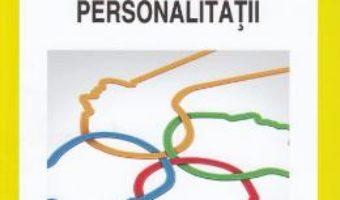 Cartea Psihologia sociala si dinamica personalitatii – Alin Gavreliuc (download, pret, reducere)