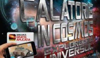 Cartea Calatorie in cosmos. Exploreaza universul in realitatea augmentata! – Caroline Rowlands (download, pret, reducere)