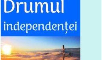 Cartea Drumul independentei – Piotr Dmitrievski (download, pret, reducere)