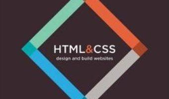 Cartea HTML and CSS: Design and Build Websites – Jon Duckett (download, pret, reducere)