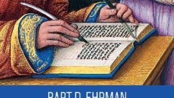 Cartea Ce s-a pierdut din crestinism – Bart D. Ehrman (download, pret, reducere)