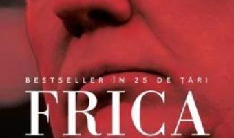 Cartea Frica. Trump la Casa Alba – Bob Woodward (download, pret, reducere)