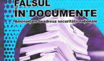 Cartea Falsul in documente – Petrut-Florin Enache (download, pret, reducere)