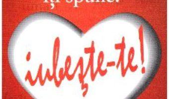 Cartea Corpul tau iti spune: iubeste-te! ed.4 – Lise Bourbeau (download, pret, reducere)