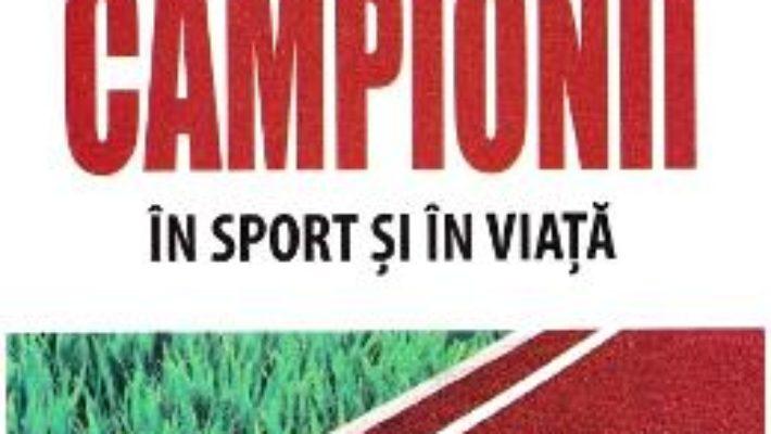 Cartea Cum gandesc campionii in sport si in viata – Bob Rotella, Bob Cullen (download, pret, reducere)