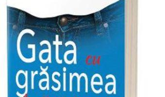 Cartea Gata cu grasimea incapatanata! – Jorge Cruise (download, pret, reducere)