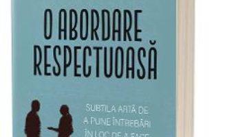 Cartea O abordare respectuoasa – Edgar H. Schein (download, pret, reducere)