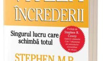 Cartea Viteza increderii – Stephen M.R. Covey (download, pret, reducere)