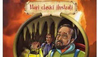 Cartea O calatorie spre centrul pamantului – Jules Verne (download, pret, reducere)