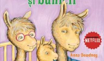 Cartea Lama lama si bunicii – Anna Dewdney (download, pret, reducere)