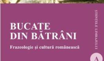 Cartea Bucate din batrani – Petronela Savin (download, pret, reducere)