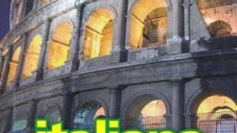 Cartea Italiana. Ghid de conversatie cu dictionar si gramatica ed.3 (download, pret, reducere)