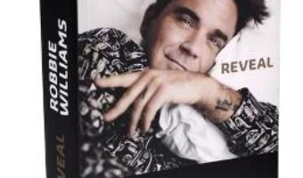Cartea Robbie Williams: Reveal – Chris Heath (download, pret, reducere)