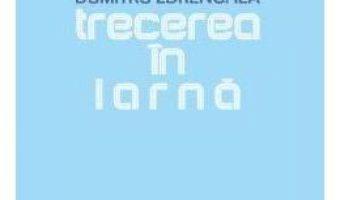 Cartea Trecerea in iarna – Dumitru Zdrenghea (download, pret, reducere)